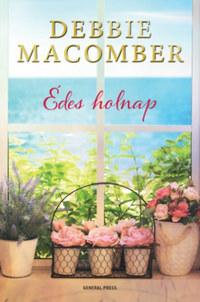 Debbie Macomber: Édes holnap -  (Könyv)