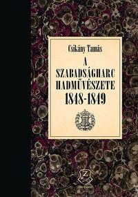 Csikány Tamás: A szabadságharc hadművészete 1848 - 1849 -  (Könyv)