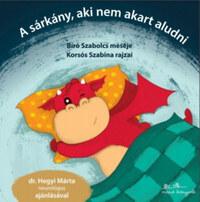 Bíró Szabolcs: A sárkány, aki nem akart aludni -  (Könyv)
