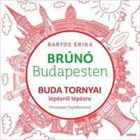 Bartos Erika: Buda tornyai lépésről lépésre - fényképes foglalkoztató - Brúnó Budapesten -  (Könyv)