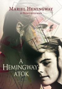 Mariel Hemingway, Ben Greenman: A Hemingway-átok -  (Könyv)