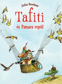 Julia Boehme: Tafiti és Pamacs repül -  (Könyv)