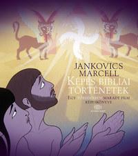 Jankovics Marcell: Képes bibliai történetek - Egy töredékben maradt film képeskönyve -  (Könyv)