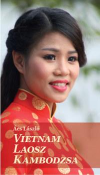 Ács László: Vietnám, Laosz, Kambodzsa -  (Könyv)