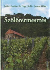Sz. Nagy László, Bényei Ferenc, Lőrincz András: Szőlőtermesztés -  (Könyv)