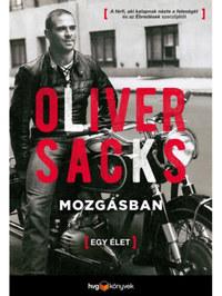 Oliver Sacks: Mozgásban - Egy élet -  (Könyv)