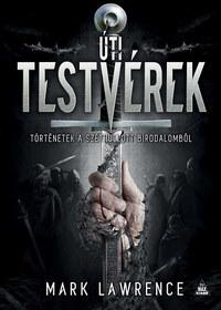 Mark Lawrence: Úti testvérek - Történetek a Széthullott birodalomból -  (Könyv)