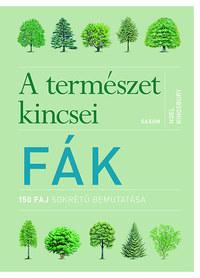Noel Kingsbury: Fák - A természet kincsei - 150 faj sokrétű bemutatása -  (Könyv)