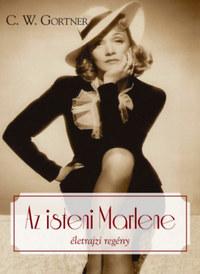 C. W. Gortner: Az isteni Marlene -  (Könyv)