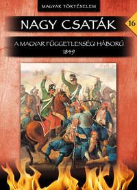 Hermann Róbert: Nagy csaták 16. - A magyar függetlenségi háború 1849 -  (Könyv)