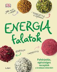 Kate Turner, Annie Nichols: Energiafalatok - Fehérjedús, egészséges receptek a kirobbanó életerőért -  (Könyv)