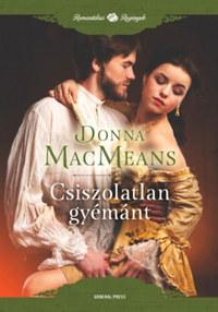 Donna MacMeans: Csiszolatlan gyémánt -  (Könyv)
