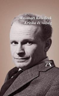 Reinhart Koselleck: Kritika és válság -  (Könyv)