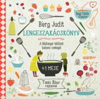 Berg Judit: Lengeszakácskönyv - A Nádtenger lakóinak kedvenc csemegéi -  (Könyv)