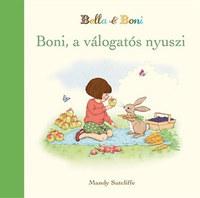 Mandy Sutcliffe: Boni, a válogatós nyuszi -  (Könyv)