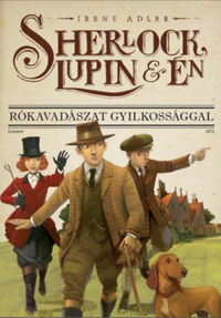 Irene Adler: Sherlock, Lupin és én 9. - Rókavadászat gyilkossággal -  (Könyv)
