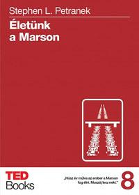 Stephen Petranek: Életünk a Marson -  (Könyv)