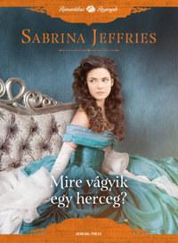 Sabrina Jeffries: Mire vágyik egy herceg? -  (Könyv)