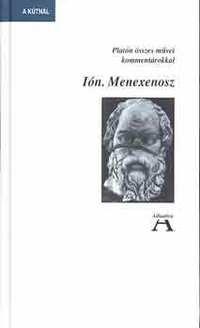 Platón: Ión.Menexenosz - Platón összes művei kommentárokkal -  (Könyv)