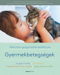 Dr. Christine Gustafson: Gyermekbetegségek - Alternatív gyógymódok kézikönyve -  (Könyv)