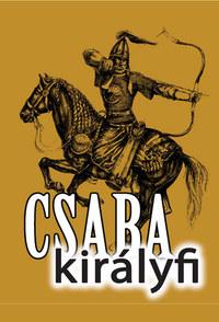 Csaba királyfi -  (Könyv)