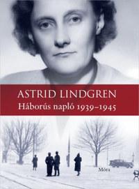 Astrid Lindgren: Háborús napló 1939-1945 -  (Könyv)