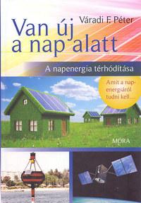 Váradi F. Péter: Van új a nap alatt - A napenergia térhódítása -  (Könyv)
