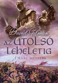David Gilman: Az utolsó leheletig - A harc mestere 2. -  (Könyv)