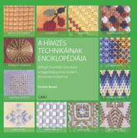 Pauline Brown: A hímzés technikáinak enciklopédiája - Átfogó illusztrált útmutató a hagyományos és modern hímzéstechnikákhoz -  (Könyv)