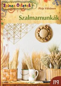 Pirjo Vaisanen: Szalmamunkák -  (Könyv)