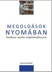 Megoldások nyomában - Hatékony vezetés megoldásfókusszal -  (Könyv)