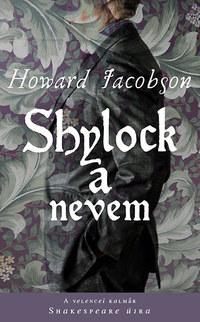 Howard Jacobson: Shylock a nevem -  (Könyv)