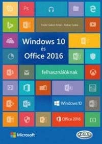 Fodor Gábor Antal, Farkas Csaba: Windows 10 és Office 2016 felhasználóknak -  (Könyv)