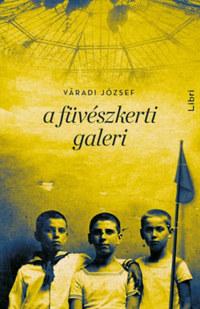 Váradi József: A füvészkerti galeri -  (Könyv)