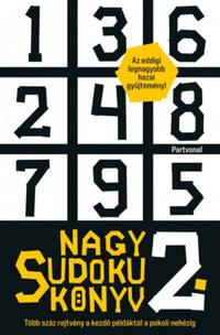 Nagy Sudoku könyv 2. - Több száz rejtvény a kezdő példáktól a pokoli nehézig -  (Könyv)