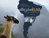 Merényi Mónika: Útközben élni - Dél-Amerika -  (Könyv)