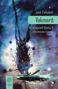 Jack Campbell: Vakmerő - Az elveszett flotta II. -  (Könyv)