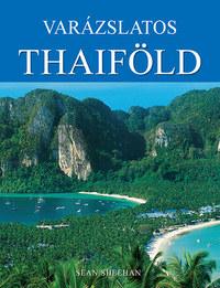 Sean Sheehan: Varázslatos Thaiföld -  (Könyv)