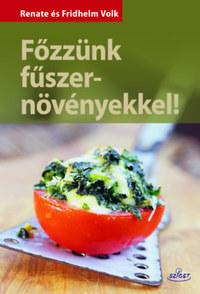 Renate Volk, Fridhelm Volk: Főzzünk fűszernövényekkel -  (Könyv)