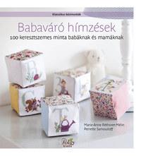 Perrette Samouloff, Marie-Anne Réthoret-Mélin: Babaváró hímzések - 100 keresztszemes minta babáknak és mamáknak -  (Könyv)