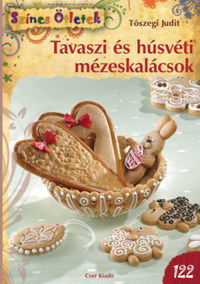 Tószegi Judit: Tavaszi és húsvéti mézeskalácsok -  (Könyv)
