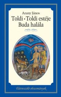 Arany János: Toldi - Toldi estéje - Buda halála - Életreszóló olvasmányok 8. -  (Könyv)