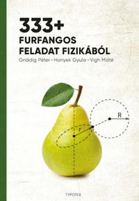 Gnädig Péter, Honyek Gyula, Vigh Máté: 333+ furfangos feladat fizikából -  (Könyv)