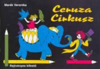Marék Veronika: Ceruza cirkusz - Rejtvényes kifestő -  (Könyv)
