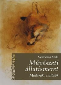 Meszlényi Attila: Művészeti állatismeret - Madarak, emlősök -  (Könyv)