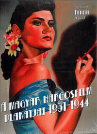 Fekete Dávid (Szerk.): A magyar hangosfilm plakátjai 1931-1944 -  (Könyv)