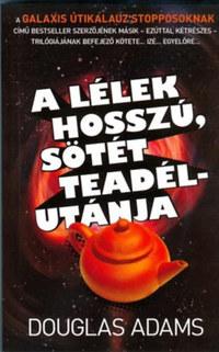 Douglas Adams: A lélek hosszú, sötét teadélutánja -  (Könyv)