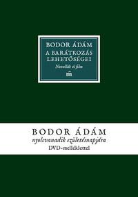 Bodor Ádám: A barátkozás lehetőségei - Novellák és film -  (Könyv)