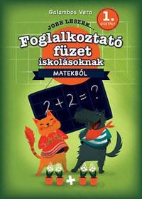 Galambos Vera: Jobb leszek matekból, első osztályosoknak - Foglalkoztatófüzet iskolásoknak -  (Könyv)