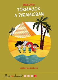 Berg Judit: Tökmagok a piramisban - Most én olvasok! 4. szint -  (Könyv)